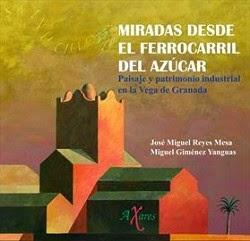 MIRADAS DESDE EL FERROCARRIL DEL AZÚCAR